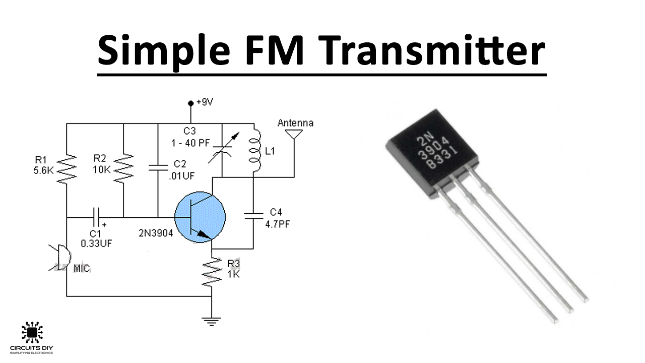 Simple FM Transmitter Circuit using Transistor
