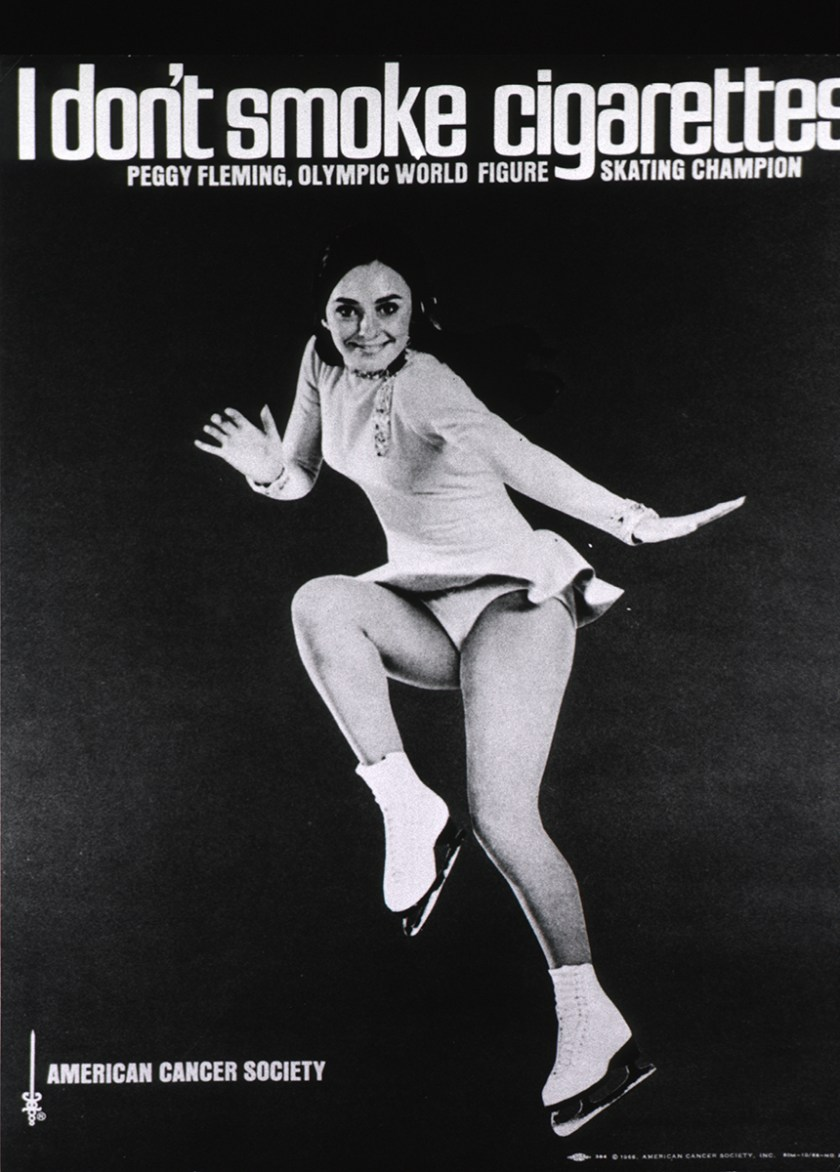 On the poster Peggy Fleming skating below the text I don't smoke cigarettes.