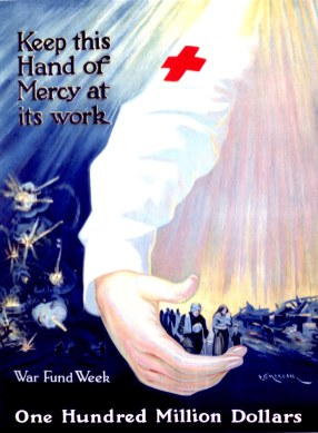 A poster promoting War Fund Week uses an extended arm with a Red Cross band and a hand gathering refugees and wounded soldiers.