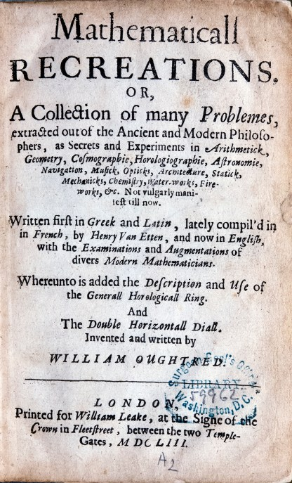 A text only title page for Mathematicall Recreattions by William Oughtred, 1653.