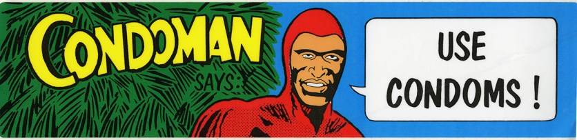 "Multi-color sticker with yellow and black lettering. Cartoon-style illustration of a man dressed as a superhero named Condoman, who is saying, ""use condoms!."""