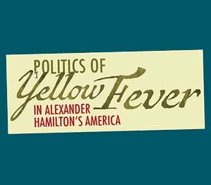 Logo for Politics of Yellow Fever in Alexander Hamilton's America