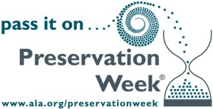 Pass it on...Preservation Week. From the American Library Association.