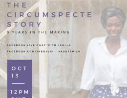 The Circumspecte Story: 9 Years In The Making. Facebook Live Chat and Q&A with Jemila Abdulai of Circumspecte.com on 9 years of writing, social media and content creation on Africa.