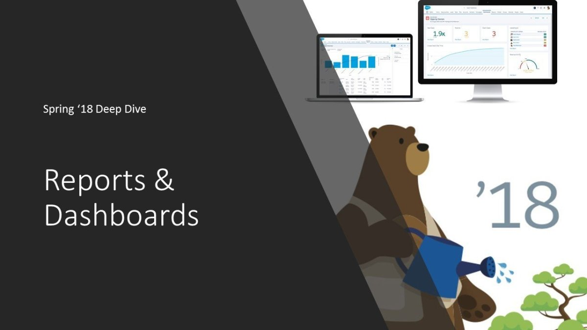 Spring '18 Deep Dive: Reports & Dashboards