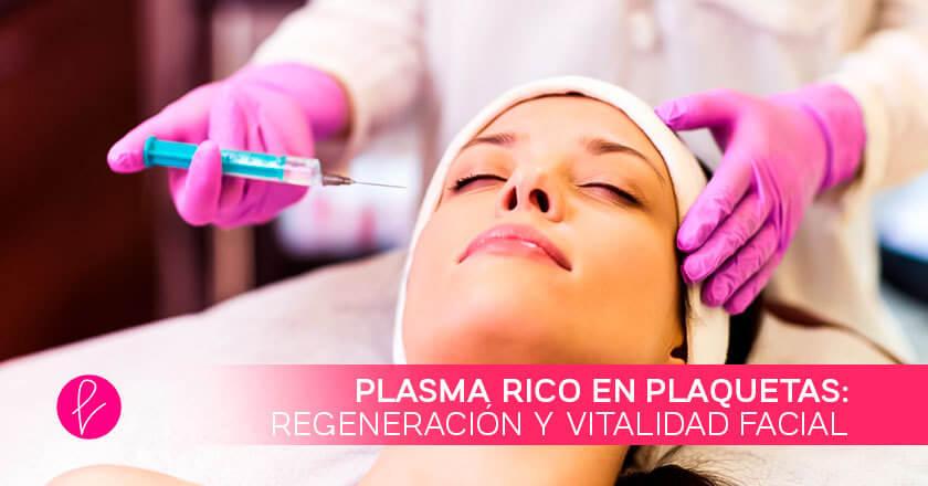¿Cómo se realiza el Plasma Rico en Plaquetas?n y vitalidad facial
