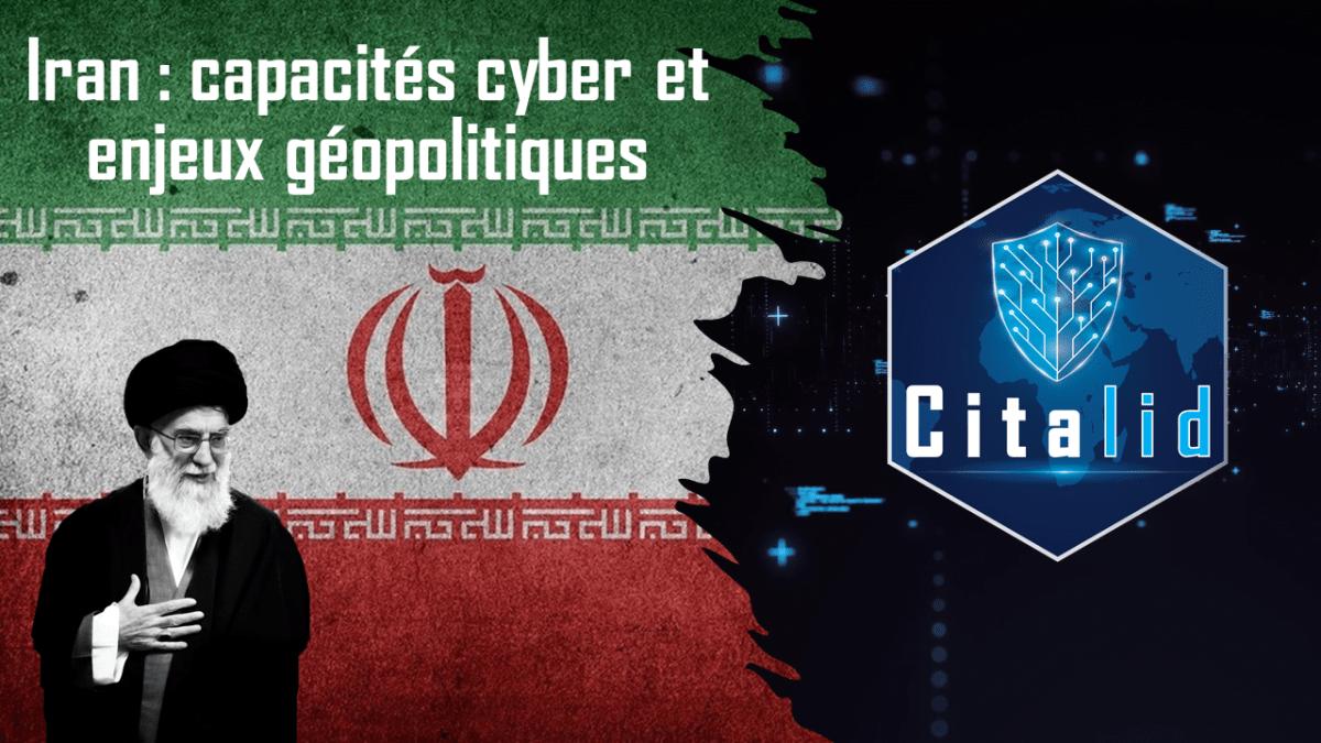 Citalid Iran capacites cyber et enjeux geopolitiques