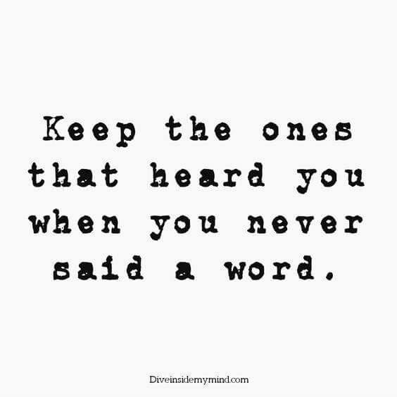 Life Quotes : Keep the ones that heard you when you never