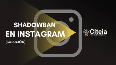 Photo of Qué es el Shadowban en Instagram y cómo evitarlo