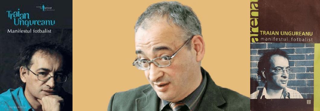 Manifestul Fotbalist – Traian Radu Ungureanu