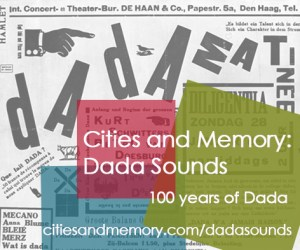 Cities and Memory: Dada Sounds