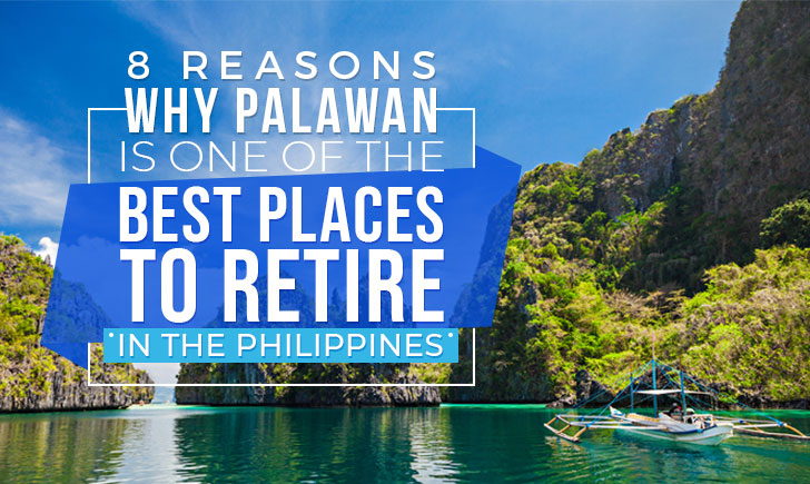 8 Reasons Why Palawan is One of the Best Places to Retire in the Philippines