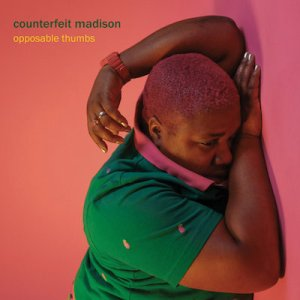 Counterfeit Madison - Opposable Thumbs