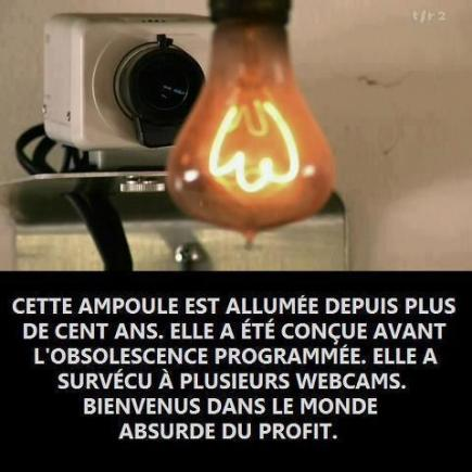 """This bulb is switched on for more than 100 years. It was built before planned obsolescence. It survived several webcams. Welcome to the asburd world of profit."""