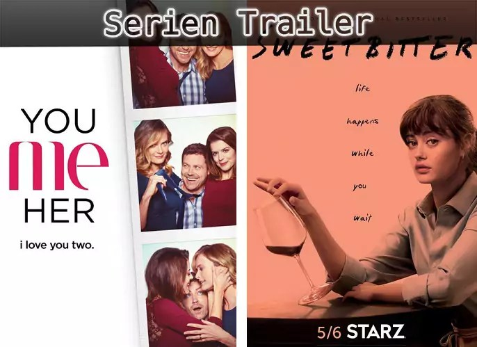 ©Audience Network ©Starz , You Me Her , Sweetbitter , Serien Trailer Time