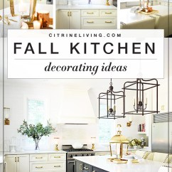 Fall Kitchen Decor Update Decorating Warm Metals Pared Back Style That Is Simple Yet Beautiful Greenery And A