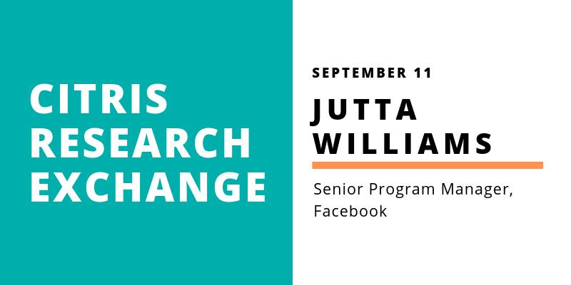 CITRIS Research Exchange - Jutta Williams