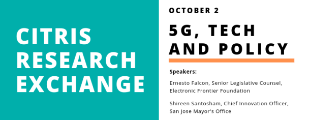 CITRIS Research Exchange - 5G, tech and policy