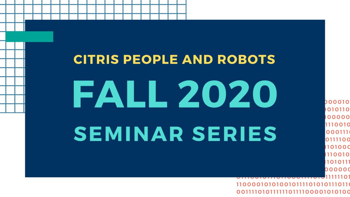 CITRIS People and Robots Seminar Series