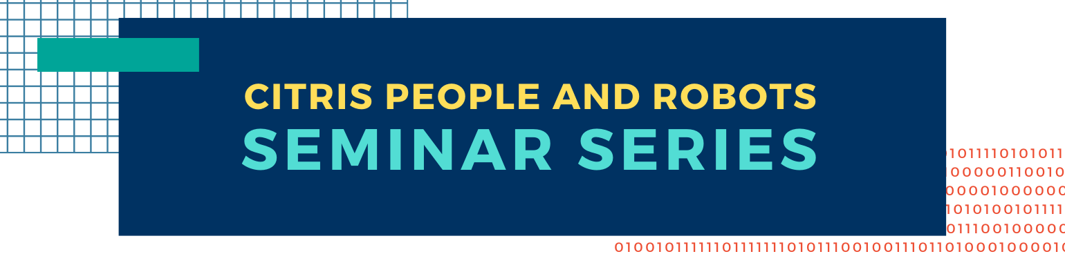 CITRIS People and Robots Seminar Series