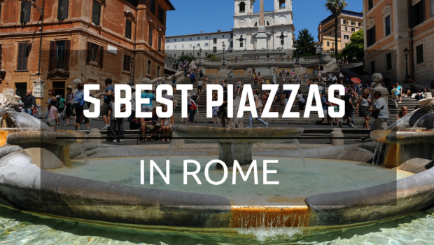 Best 5 Piazzas in Rome You Must Visit at Least Once