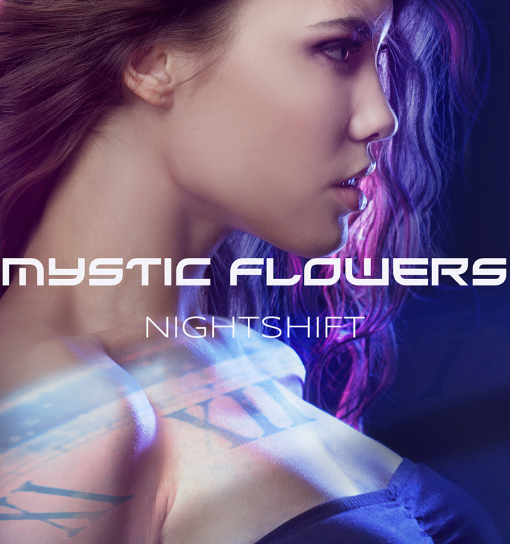 If you are looking for elegance, bliss and timeless beauty, check out 'MYSTIC FLOWERS' with new single 'Night Shift'