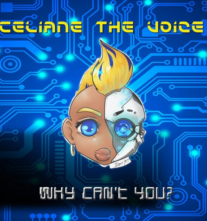"'Celiane The Voice' has landed and brings with her a brand new ""Electronica Hip-Hopera"" sound with a rich, stylish, soulful, space age production on 'Why Can't You'"