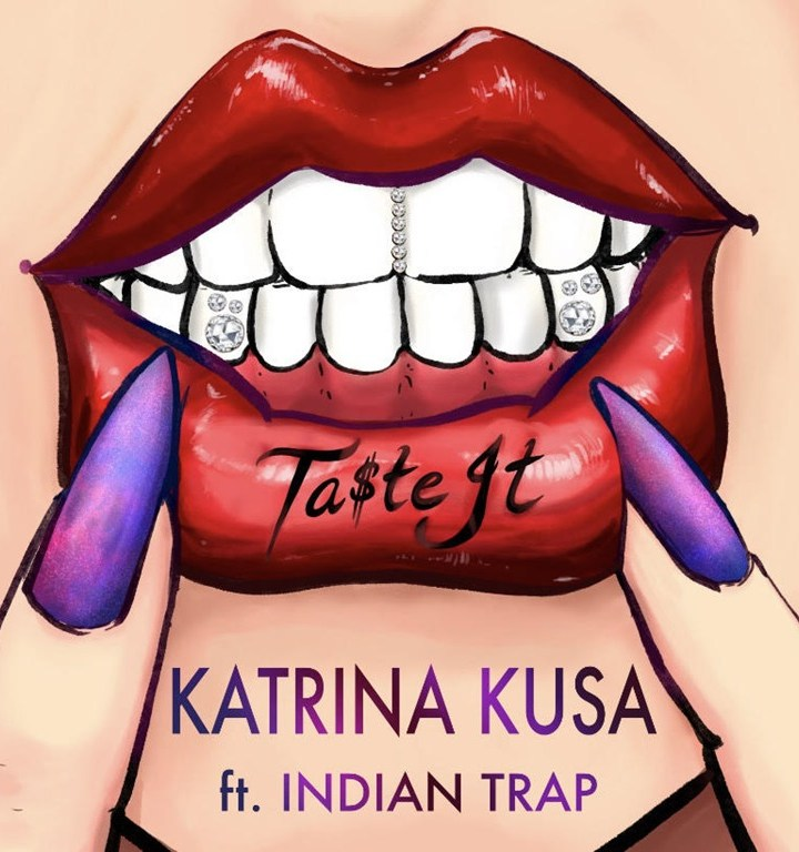 Award Winning Novelist and Actress ' Katrina Kusa' wants you to 'Ta$te It' on new Trap hit produced by 'Indian Trap'