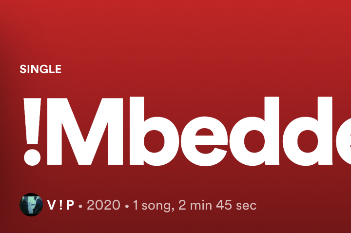 """VIP are inspiring people with their unique sound of music and their 2020 Spring release of """"!Mbedded"""""""
