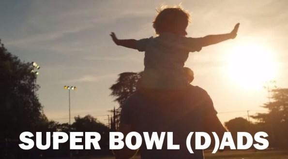 super bowl, dads, ads