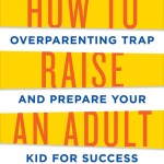 Avoid the Overparenting Trap