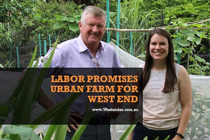 Australia: Labor Promises Urban Farm For West End