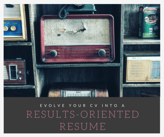 evolve your cv into a results oriented resume city girl career