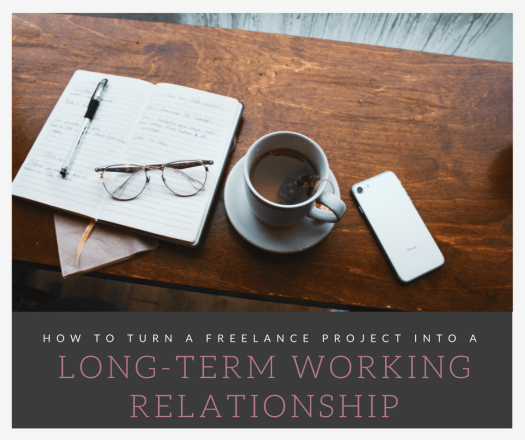 How to Turn a Freelance Project Into a Long-term Working Relationship | citygirlcareer.com