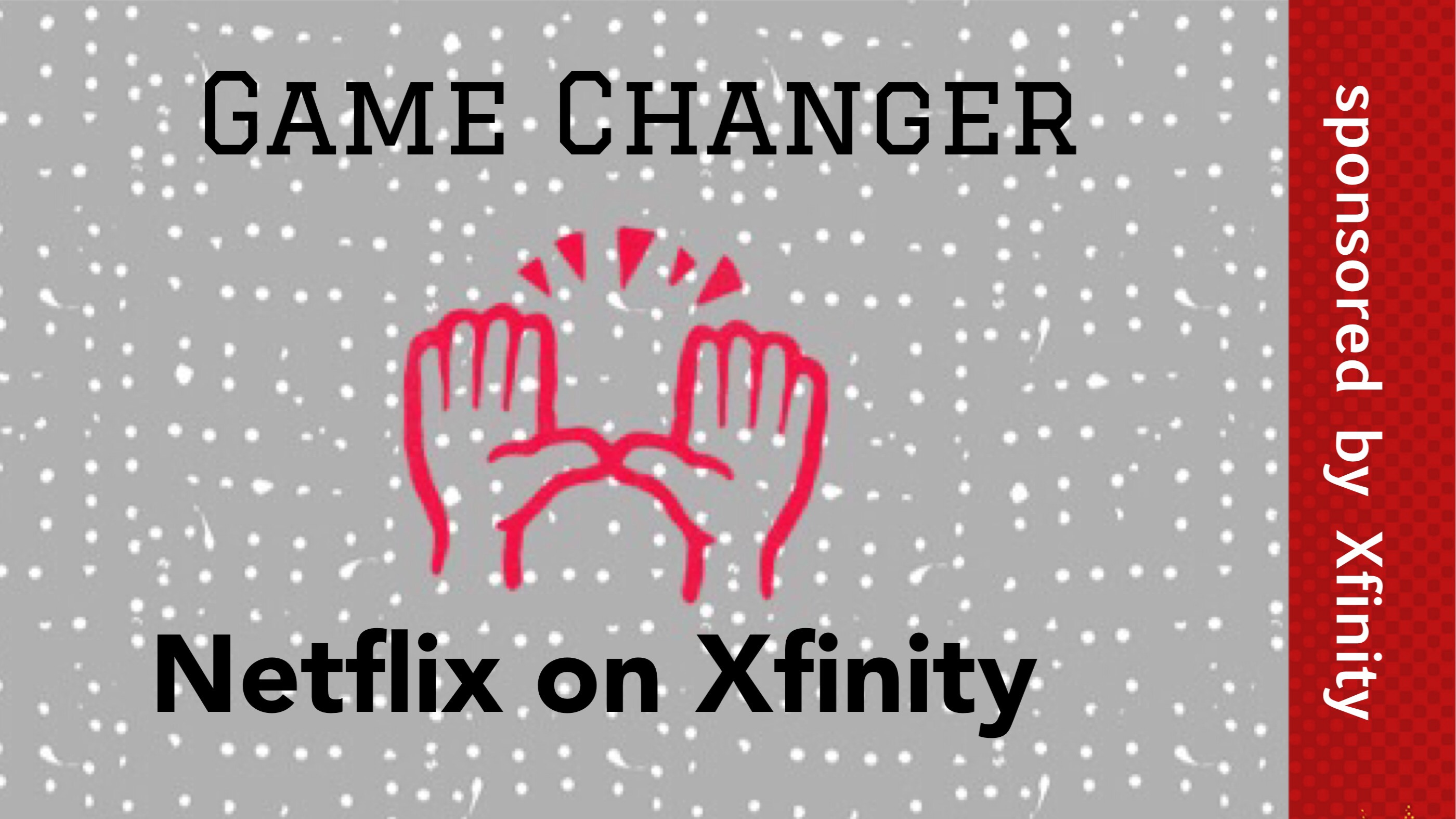 Game Changer: Netflix on Xfinity ⋆ City Living (Boston)