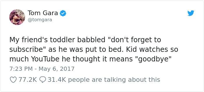 """Pred spanjem je otroček rekel: """"Ne pozabite mi slediti."""" Otrok preveč gleda YouTube, da je mislil, da to pomeni 'lahko noč'."""