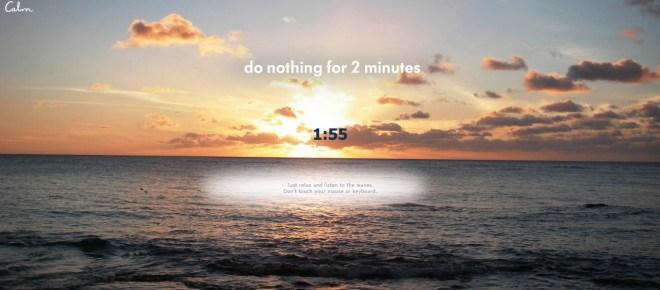 Preprosto, dve minuti ne delajte nič!