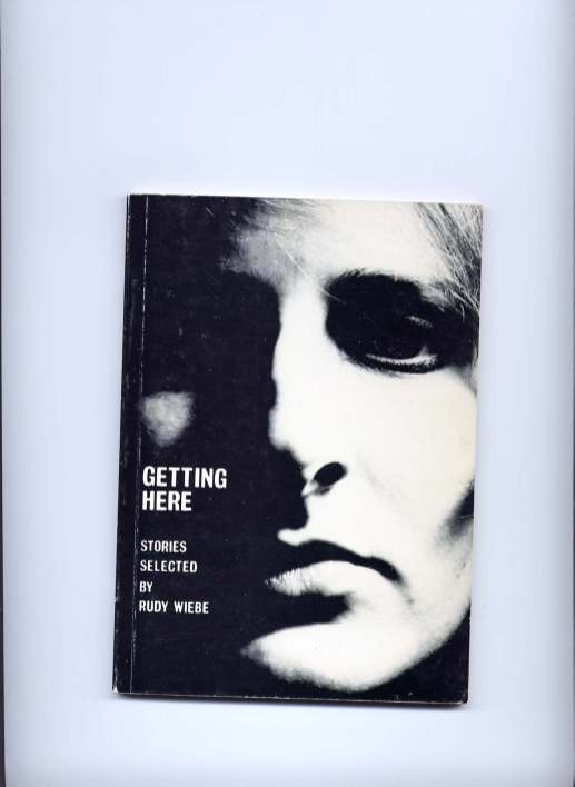 "Front cover of ""Getting Here"" c 1977. Image courtesy of NeWest Press, do not reproduce."