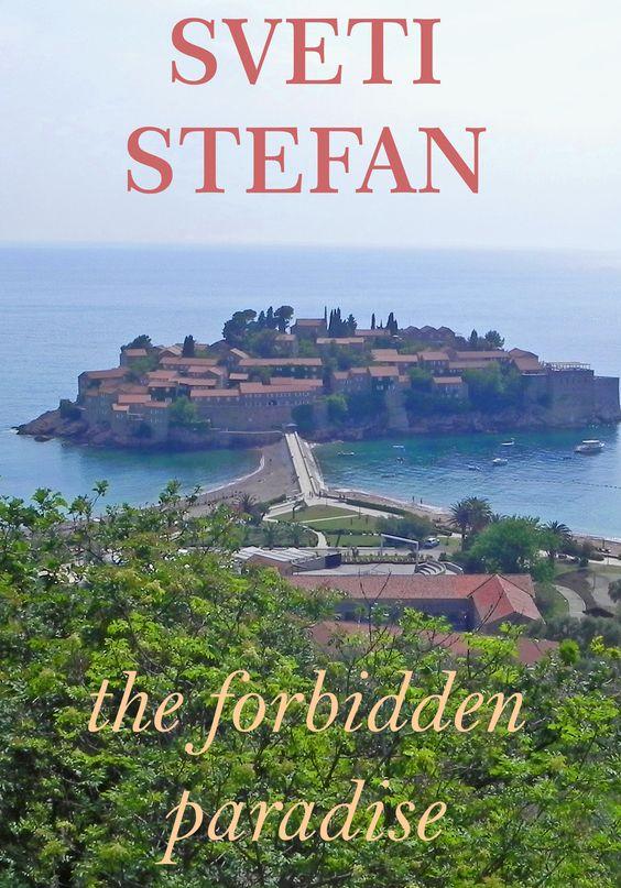 Sveti Stefan, the forbidden Paradise
