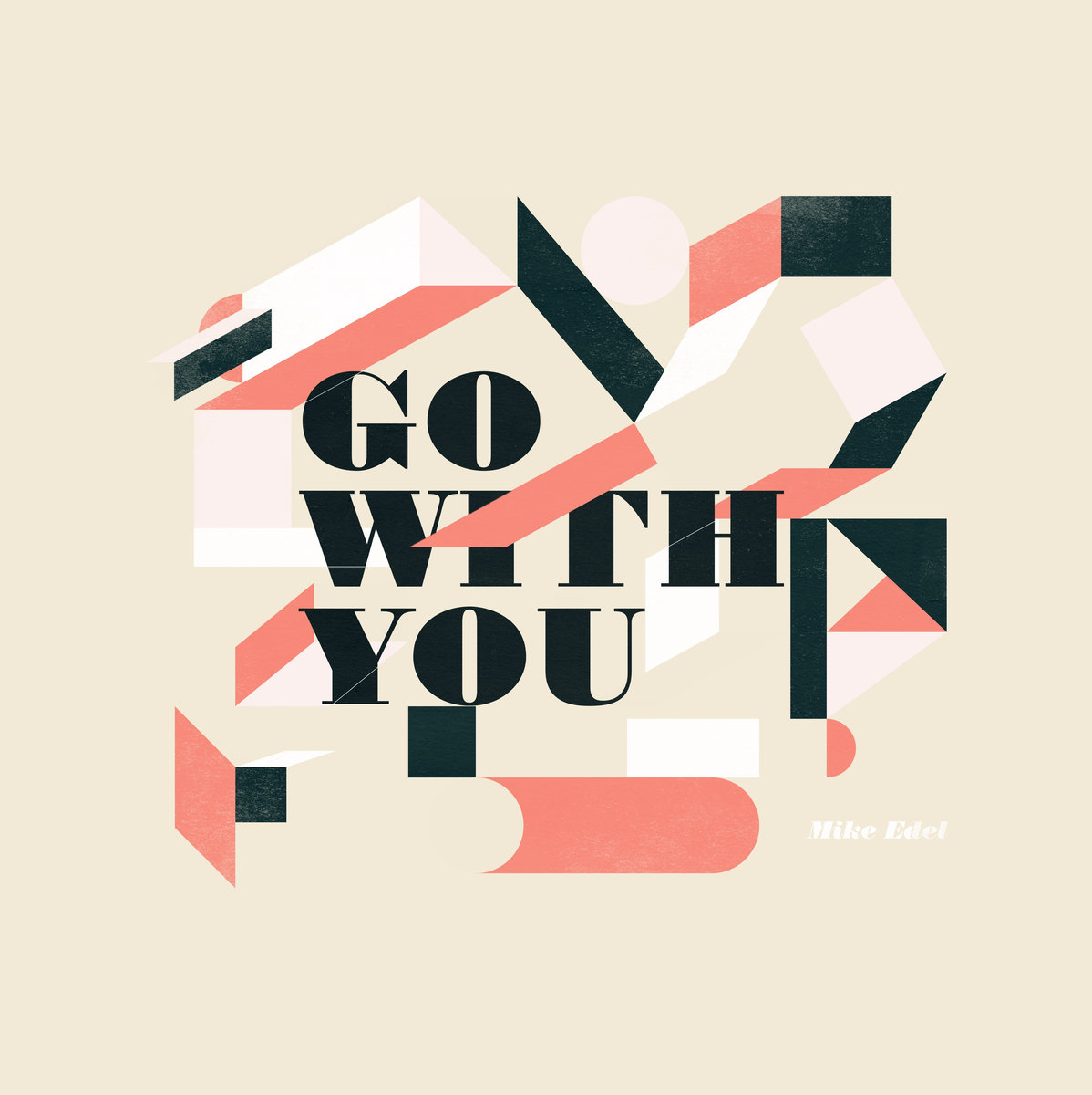 Mike Edel - Go With You