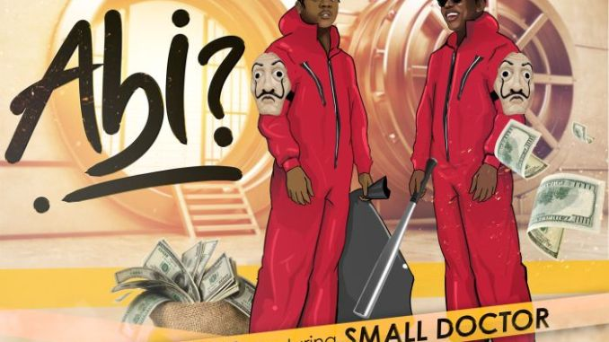 Lacrown ft. Small Doctor – Abi