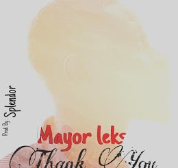 Mayor Leks – Thank You