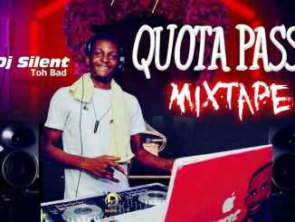 DJ Silent Toh Bad – Quota Pass Mix