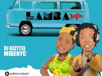 DJ Ozzytee ft. Midenyc – Lamba Refix