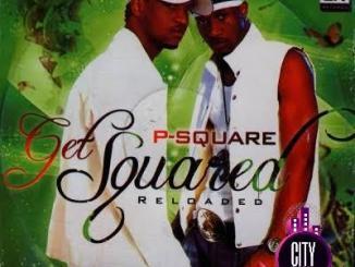 Download P Square — Get Squared Album Zip