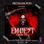 Peculiar Pod — Embest Cypher ft. Mighty Joe x Pumpy Delex x Blaqpelz & Upwizzy