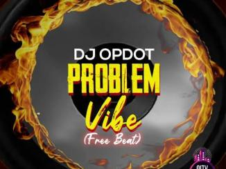 DJ OpDot — Problem Vibe Beat Instrumental ft. Gkinz