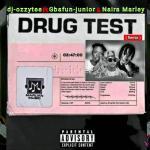 Download DJ Ozzytee ft. Gbafun Junior x Naira Marley — Drug Test (Remix)