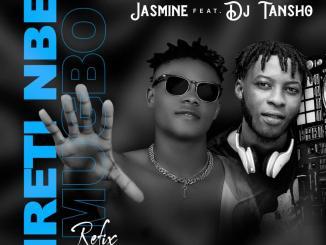Jasmine ft. DJ Tansho — Ireti Nbe Mugbo Refix