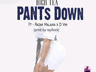 RichTea ft. D Vim Razak Malaika — Pants Down Prod. Ray Rock